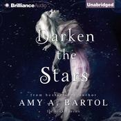 Darken the Stars by  Amy A. Bartol audiobook