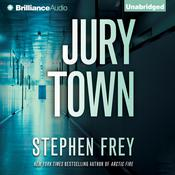 Jury Town by  Stephen Frey audiobook