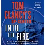 Tom Clancy's Op-Center: Into the Fire by  Dick Couch audiobook