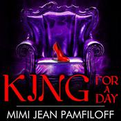 King for a Day by  Mimi Jean Pamfiloff audiobook
