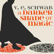 A Darker Shade of Magic by  V. E. Schwab audiobook