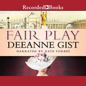 Fair Play by  Deeanne Gist audiobook
