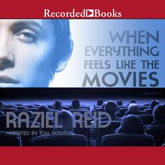 When Everything Feels Like the Movies by Raziel Reid audiobook