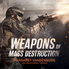 Weapons of Mass Destruction by Margaret Vandenburg audiobook