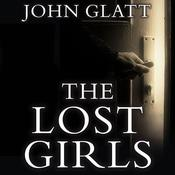 The Lost Girls by  John Glatt audiobook