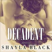 Decadent by  Shayla Black audiobook