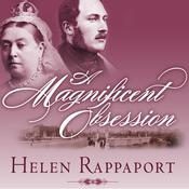 A Magnificent Obsession by  Helen Rappaport audiobook