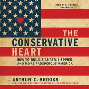 The Conservative Heart by  Arthur C. Brooks audiobook