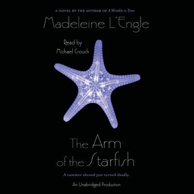 The Arm of the Starfish by Madeleine L'Engle audiobook