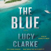The Blue by  Lucy Clarke audiobook
