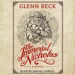 The Immortal Nicholas by Glenn Beck audiobook