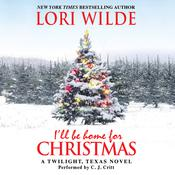 I'll Be Home for Christmas by  Lori Wilde audiobook