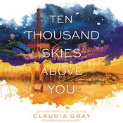 Ten Thousand Skies Above You by  Claudia Gray audiobook