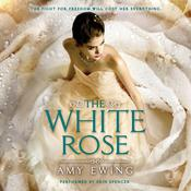The White Rose by  Amy Ewing audiobook