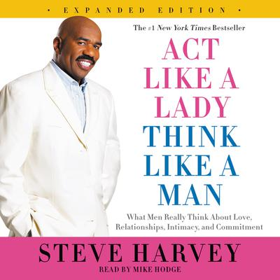 Act Like a Lady, Think Like a Man, Expanded Edition by Steve Harvey audiobook