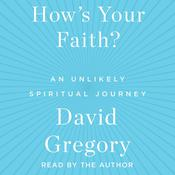 How's Your Faith by  David Gregory audiobook