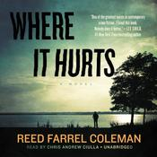 Where It Hurts by  Reed Farrel Coleman audiobook