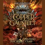 The Copper Gauntlet by  Cassandra Clare audiobook
