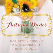 Autumn Brides by  Beth K. Vogt audiobook