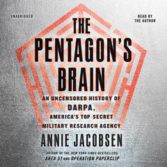 The Pentagon's Brain by Annie Jacobsen audiobook