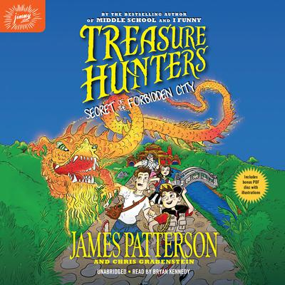 Treasure Hunters: Secret of the Forbidden City by James Patterson audiobook