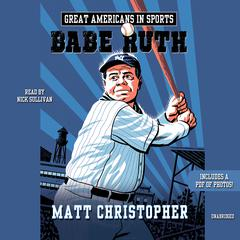 Great Americans in Sports: Babe Ruth by Matt Christopher audiobook