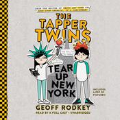 The Tapper Twins Tear Up New York by  Geoff Rodkey audiobook