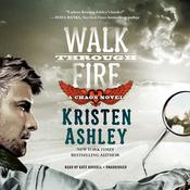 Walk through Fire by  Kristen Ashley audiobook