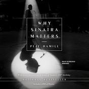 Why Sinatra Matters by  Pete Hamill audiobook
