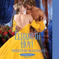 Sweetest Scoundrel by Elizabeth Hoyt audiobook