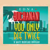 You Only Die Twice by  Edna Buchanan audiobook