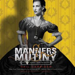 Manners & Mutiny by Gail Carriger audiobook