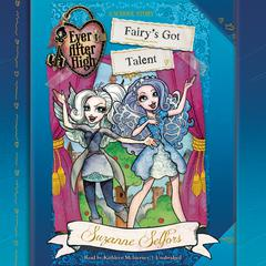 Ever After High: Fairy's Got Talent by Suzanne Selfors audiobook