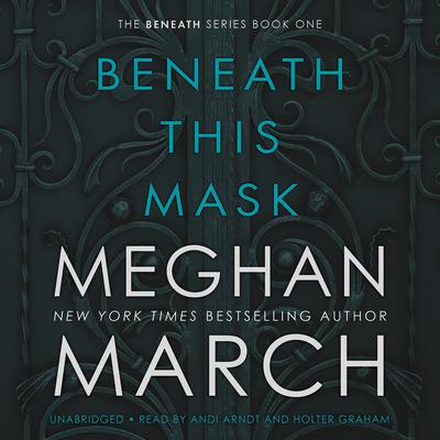 Beneath This Mask by Meghan  March audiobook