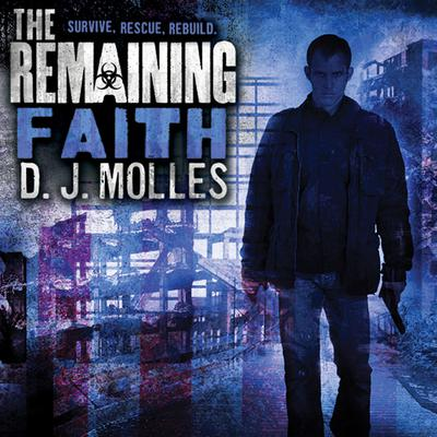 The Remaining: Faith by D. J. Molles audiobook