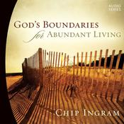 God's Boundaries for Abundant Living by  Chip Ingram audiobook