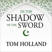 In the Shadow of the Sword by  Tom Holland audiobook