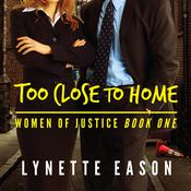 Too Close to Home by  Lynette Eason audiobook