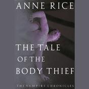 The Tale of the Body Thief by  Anne Rice audiobook