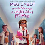 From the Notebooks of a Middle School Princess by  Meg Cabot audiobook