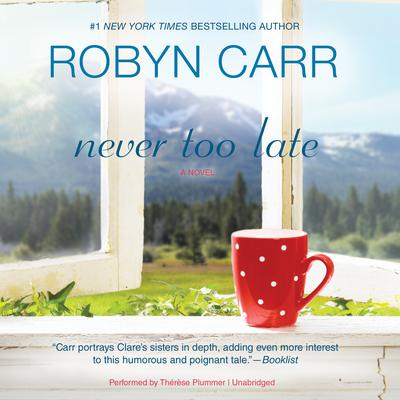 Never Too Late by Robyn Carr audiobook