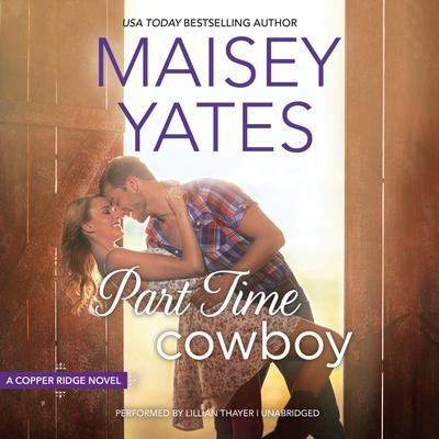 Part Time Cowboy by Maisey Yates audiobook