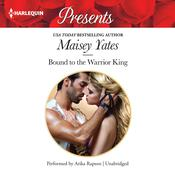 Bound to the Warrior King by  Maisey Yates audiobook