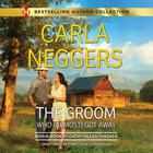 The Groom Who (Almost) Got Away by Carla Neggers
