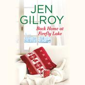 Back Home at Firefly Lake by  Jen Gilroy audiobook