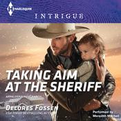 Taking Aim at the Sheriff by  Delores Fossen audiobook