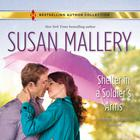 Shelter in a Soldier's Arms by Susan Mallery, Christine Rimmer