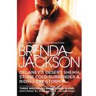 Delaney's Desert Sheikh, Stone Cold Surrender & Riding the Storm by Brenda Jackson