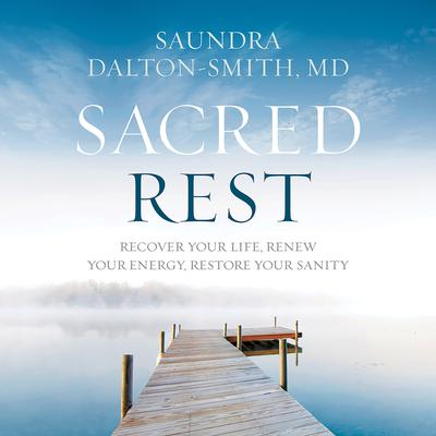 Sacred Rest by Saundra Dalton-Smith audiobook