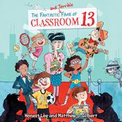 The Fantastic and Terrible Fame of Classroom 13 by  Honest Lee audiobook
